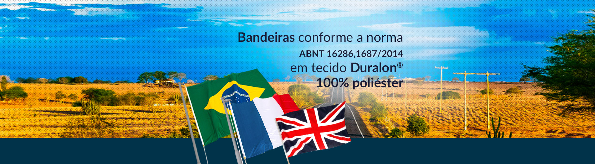 Bandeiras personalizadas conforme a norma ABNT 16286,1687/2014 em Duralon 100% poliéster